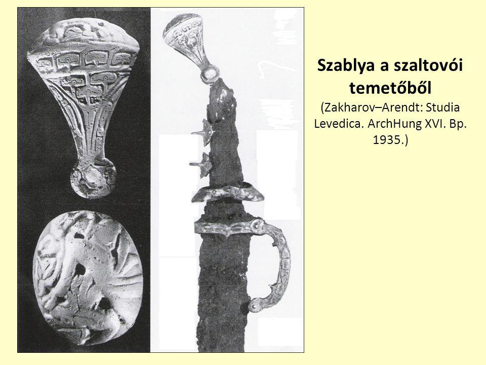 Szablya a szaltovói temetőből (Zakharov–Arendt: Studia Levedica. ArchHung XVI. Bp. 1935.)