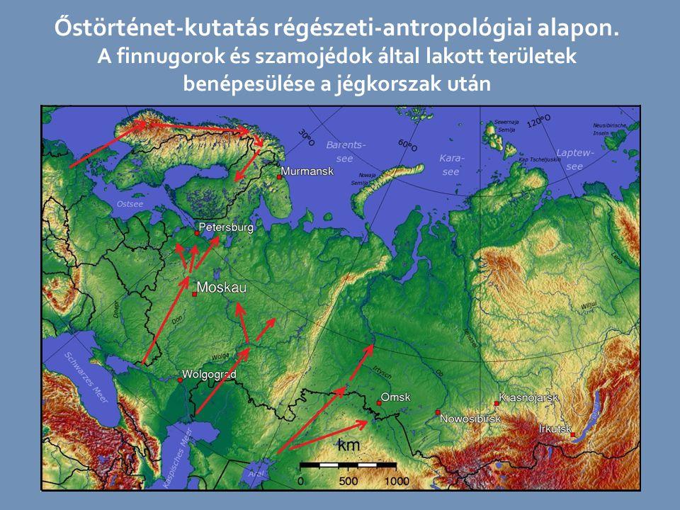 Őstörténet-kutatás régészeti-antropológiai alapon. A finnugorok és szamojédok által lakott területek benépesülése a jégkorszak után
