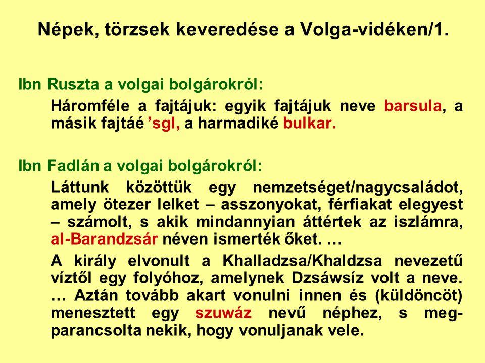 Népek, törzsek keveredése a Volga-vidéken/1. Ibn Ruszta a volgai bolgárokról: Háromféle a fajtájuk: egyik fajtájuk neve barsula, a másik fajtáé 'sgl,