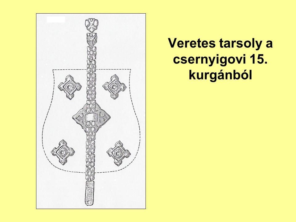 Veretes tarsoly a csernyigovi 15. kurgánból