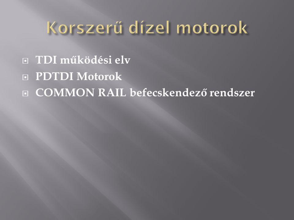  TDI működési elv  PDTDI Motorok  COMMON RAIL befecskendező rendszer