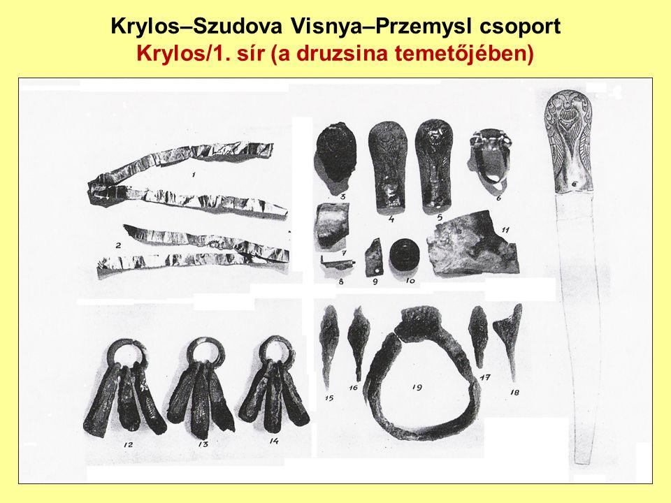 Krylos–Szudova Visnya–Przemysl csoport Krylos/1. sír (a druzsina temetőjében)