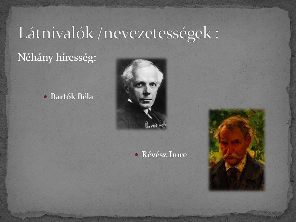 Néhány híresség: Bartók Béla Révész Imre