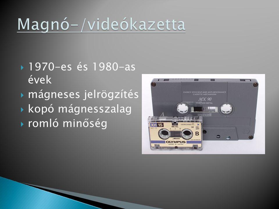  1970-es és 1980-as évek  mágneses jelrögzítés  kopó mágnesszalag  romló minőség