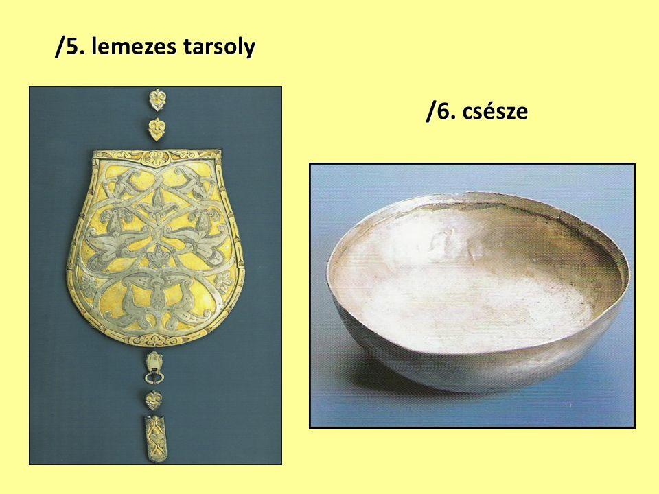 /5. lemezes tarsoly /6. csésze