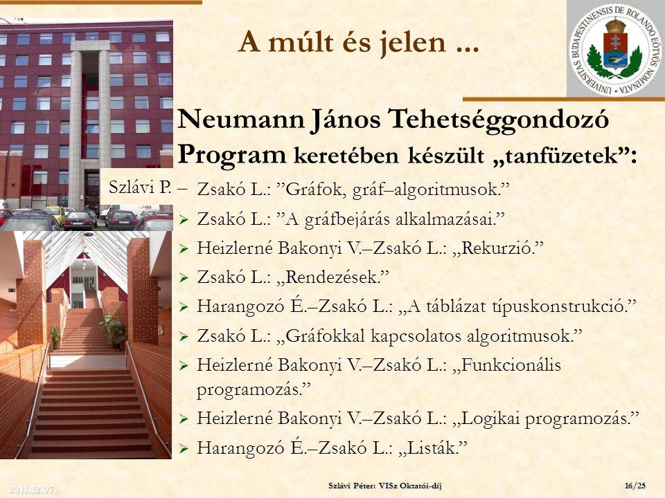 """ELTE A múlt és jelen... Neumann János Tehetséggondozó Program keretében készült """"tanfüzetek"""" :  Zsakó L.: """"Gráfok, gráf–algoritmusok.""""  Zsakó L.: """"A"""