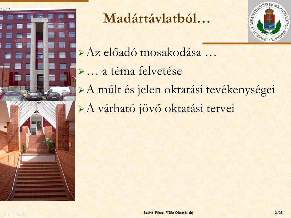 ELTE Madártávlatból…  Az előadó mosakodása …  … a téma felvetése  A múlt és jelen oktatási tevékenységei  A várható jövő oktatási tervei Szlávi Pé