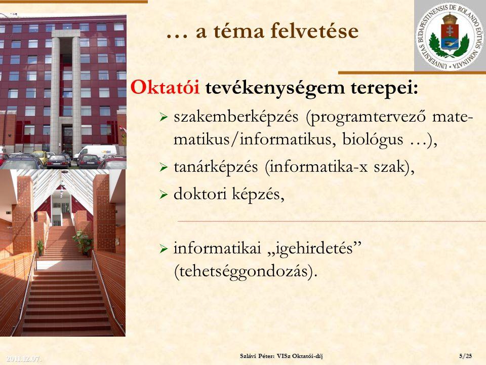 ELTE … a téma felvetése Oktatói tevékenységem terepei:  szakemberképzés (programtervező mate- matikus/informatikus, biológus …),  tanárképzés (infor