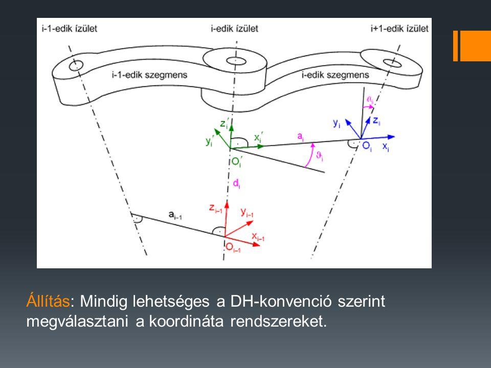 Állítás: Mindig lehetséges a DH-konvenció szerint megválasztani a koordináta rendszereket.