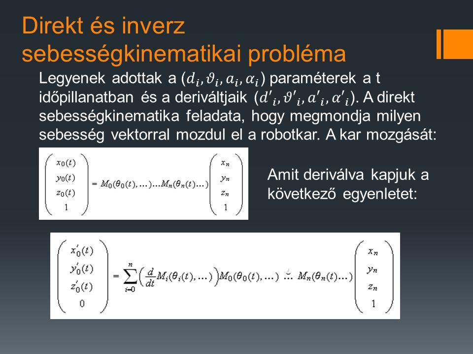 Direkt és inverz sebességkinematikai probléma Amit deriválva kapjuk a következő egyenletet: