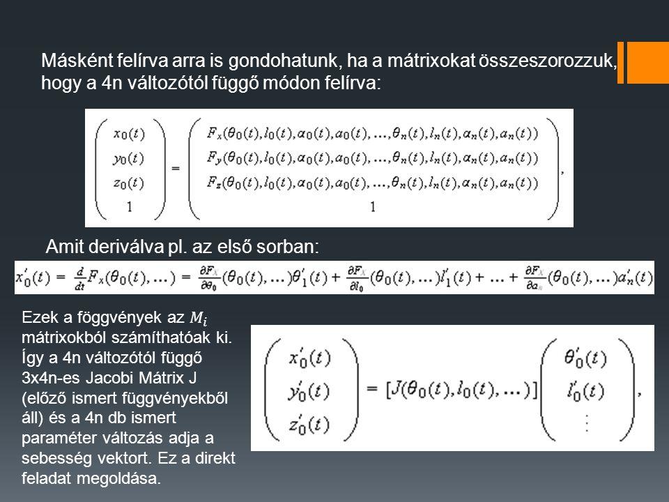 Másként felírva arra is gondohatunk, ha a mátrixokat összeszorozzuk, hogy a 4n változótól függő módon felírva: Amit deriválva pl.