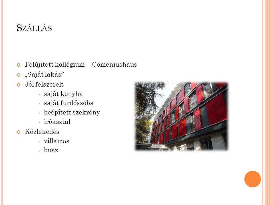 """S ZÁLLÁS Felújított kollégium – Comeniushaus """"Saját lakás Jól felszerelt saját konyha saját fürdőszoba beépített szekrény íróasztal Közlekedés villamos busz"""