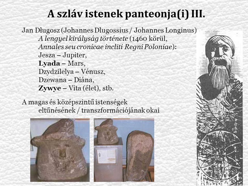 Jan Długosz (Johannes Dlugossius / Johannes Longinus) A lengyel királyság története (1460 körül, Annales seu cronicae incliti Regni Poloniae): Jesza –