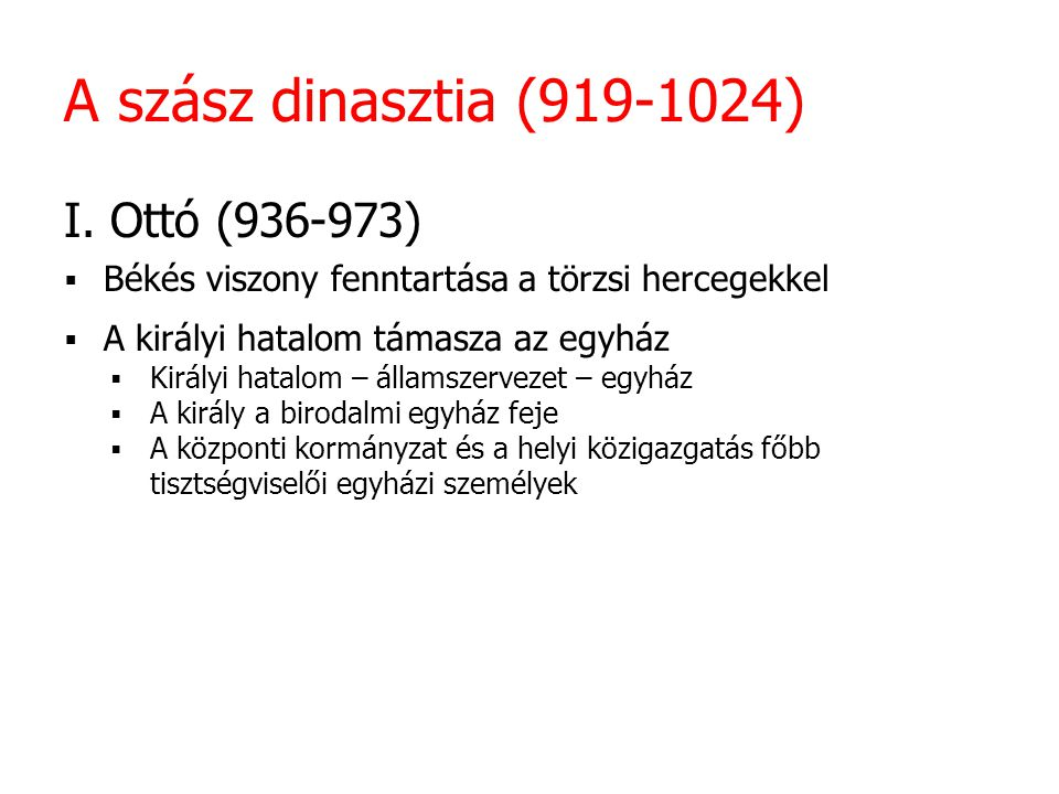 A szász dinasztia (919-1024)  I.
