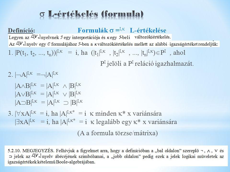 Definíció: Formulák  = I,  L-értékelése 1.