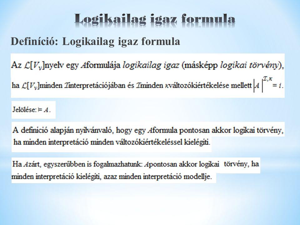 Definíció: Logikailag igaz formula