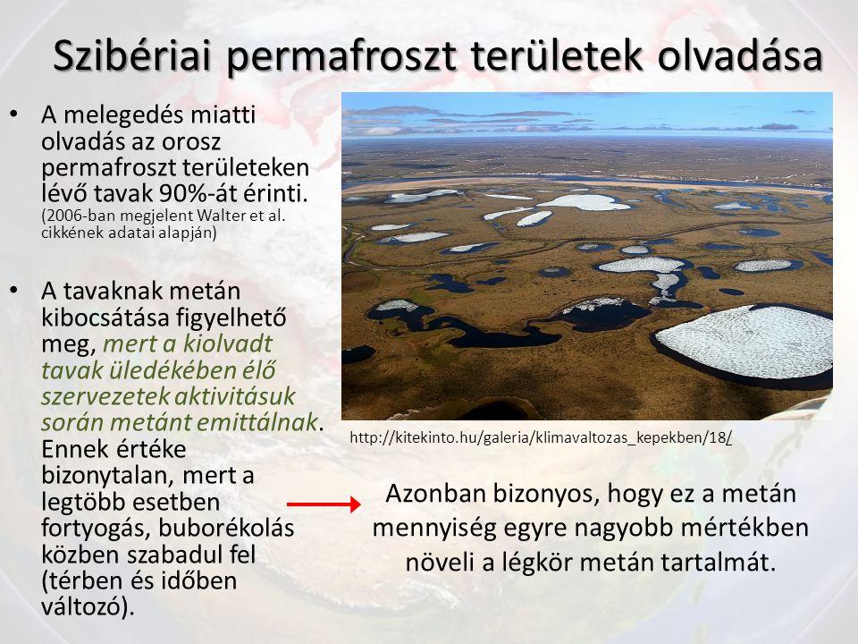 Szibériai permafroszt területek olvadása A melegedés miatti olvadás az orosz permafroszt területeken lévő tavak 90%-át érinti.