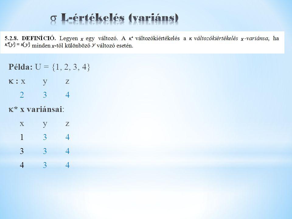 Példa: U = {1, 2, 3, 4}  : x yz 2 34  * x variánsai: x yz 1 34 3 34 4 34