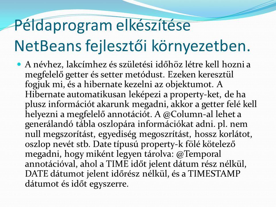 Példaprogram elkészítése NetBeans fejlesztői környezetben. A névhez, lakcímhez és születési időhöz létre kell hozni a megfelelő getter és setter metód