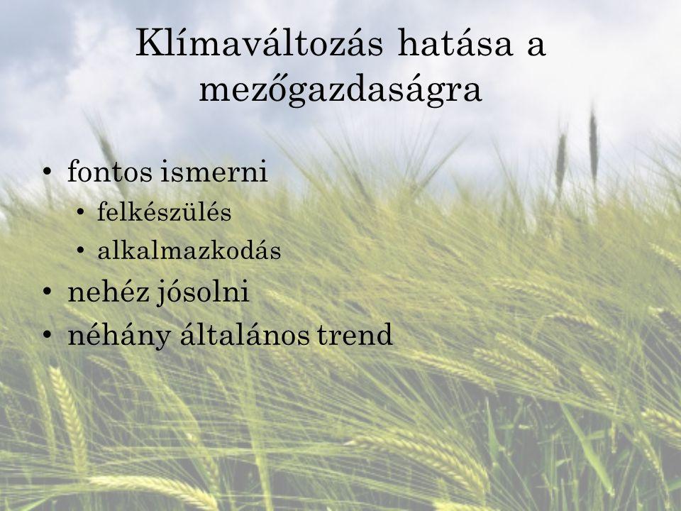 Klímaváltozás hatása a mezőgazdaságra fontos ismerni felkészülés alkalmazkodás nehéz jósolni néhány általános trend