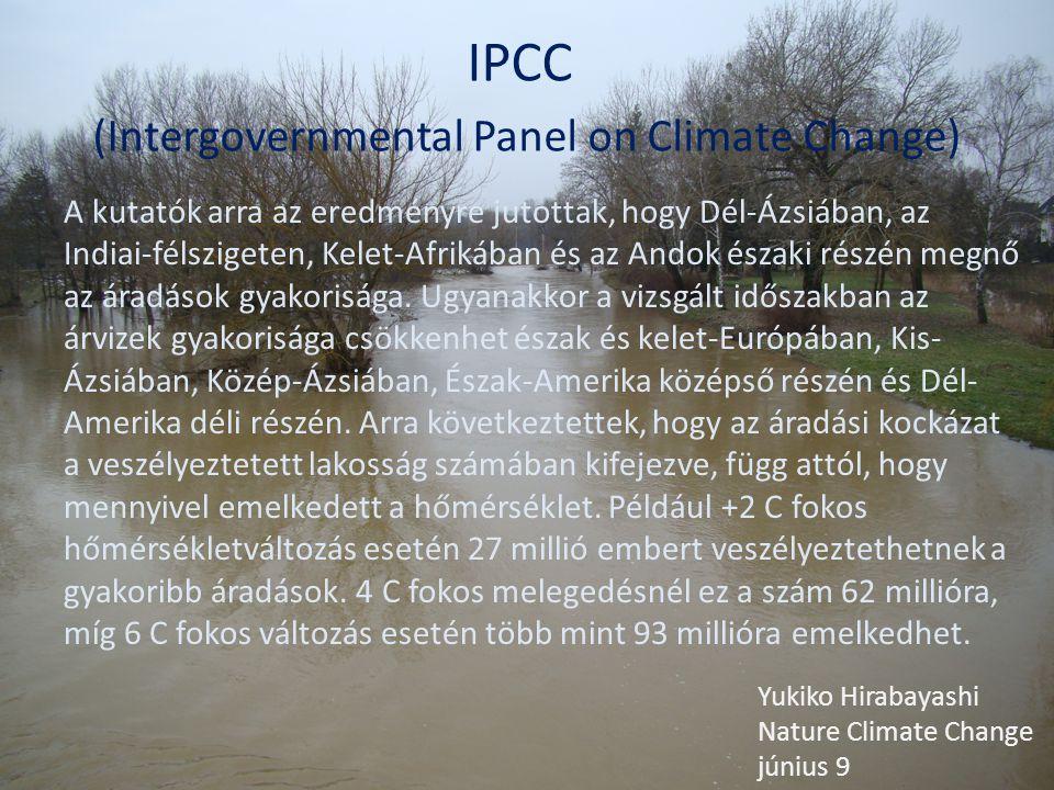 IPCC (Intergovernmental Panel on Climate Change) A kutatók arra az eredményre jutottak, hogy Dél-Ázsiában, az Indiai-félszigeten, Kelet-Afrikában és a