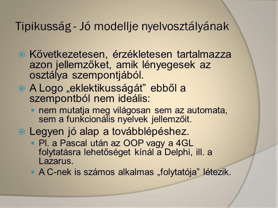 Tipikusság - Jó modellje nyelvosztályának  Következetesen, érzékletesen tartalmazza azon jellemzőket, amik lényegesek az osztálya szempontjából.  A