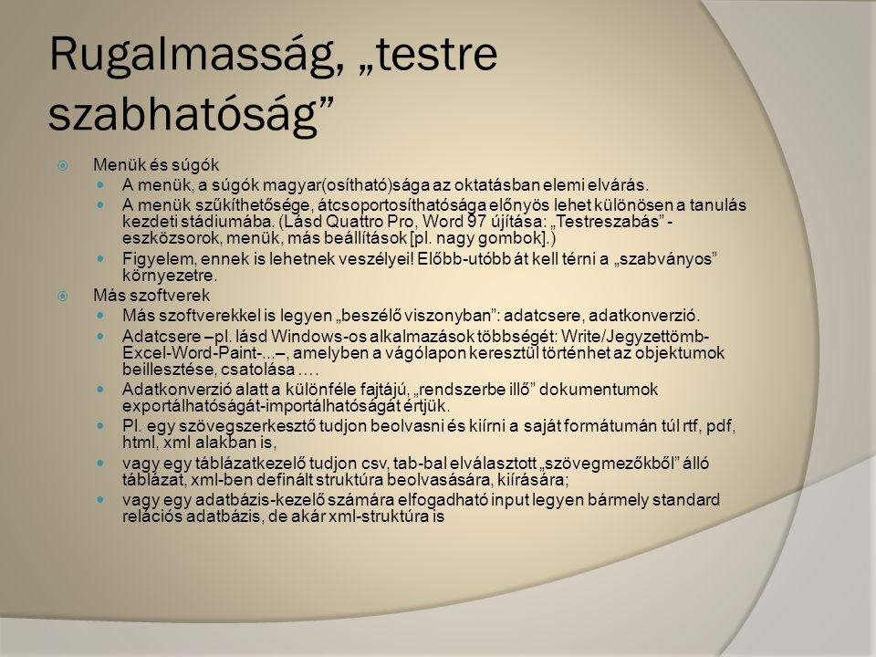 """Rugalmasság, """"testre szabhatóság""""  Menük és súgók A menük, a súgók magyar(osítható)sága az oktatásban elemi elvárás. A menük szűkíthetősége, átcsopor"""