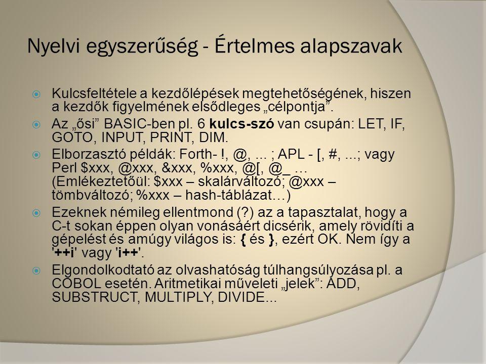 Nyelvi egyszerűség - Értelmes alapszavak  Az alapszavak programba illeszkedése: kiemelendők-e, pl.