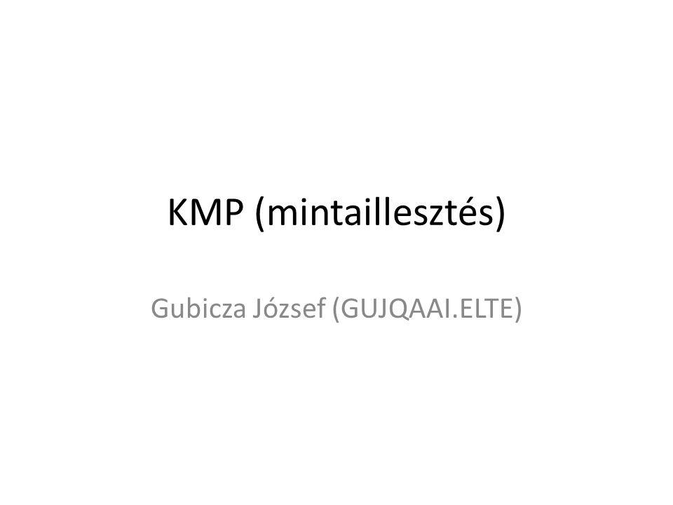 KMP (mintaillesztés) Gubicza József (GUJQAAI.ELTE)