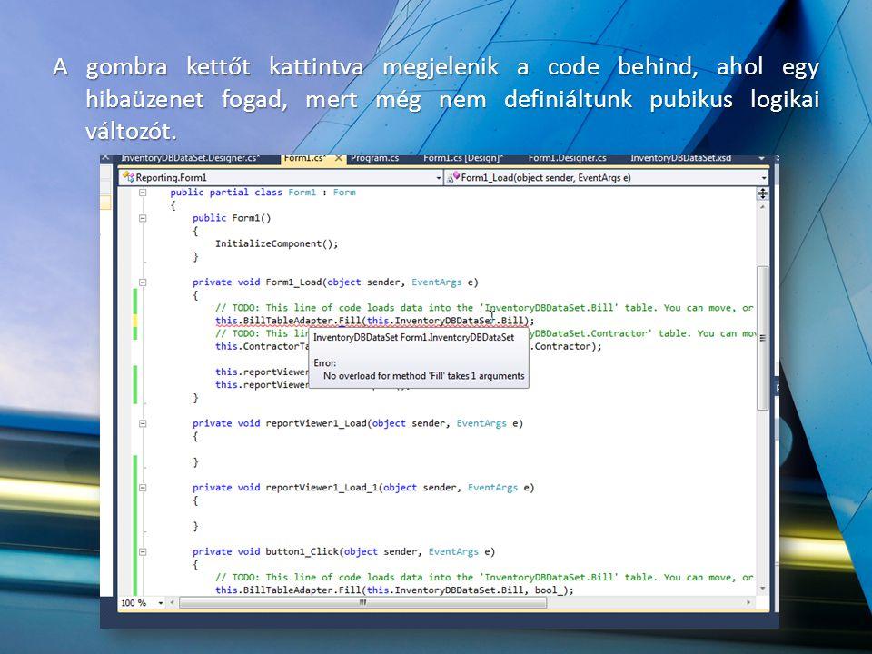 A gombra kettőt kattintva megjelenik a code behind, ahol egy hibaüzenet fogad, mert még nem definiáltunk pubikus logikai változót.