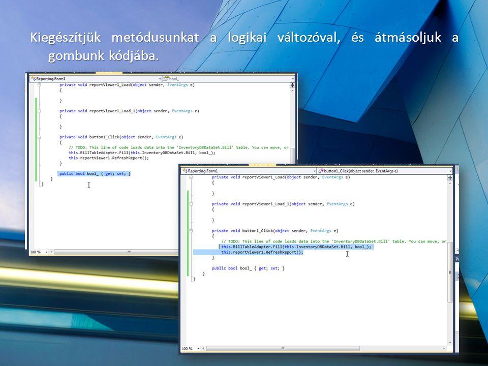 Kiegészítjük metódusunkat a logikai változóval, és átmásoljuk a gombunk kódjába.