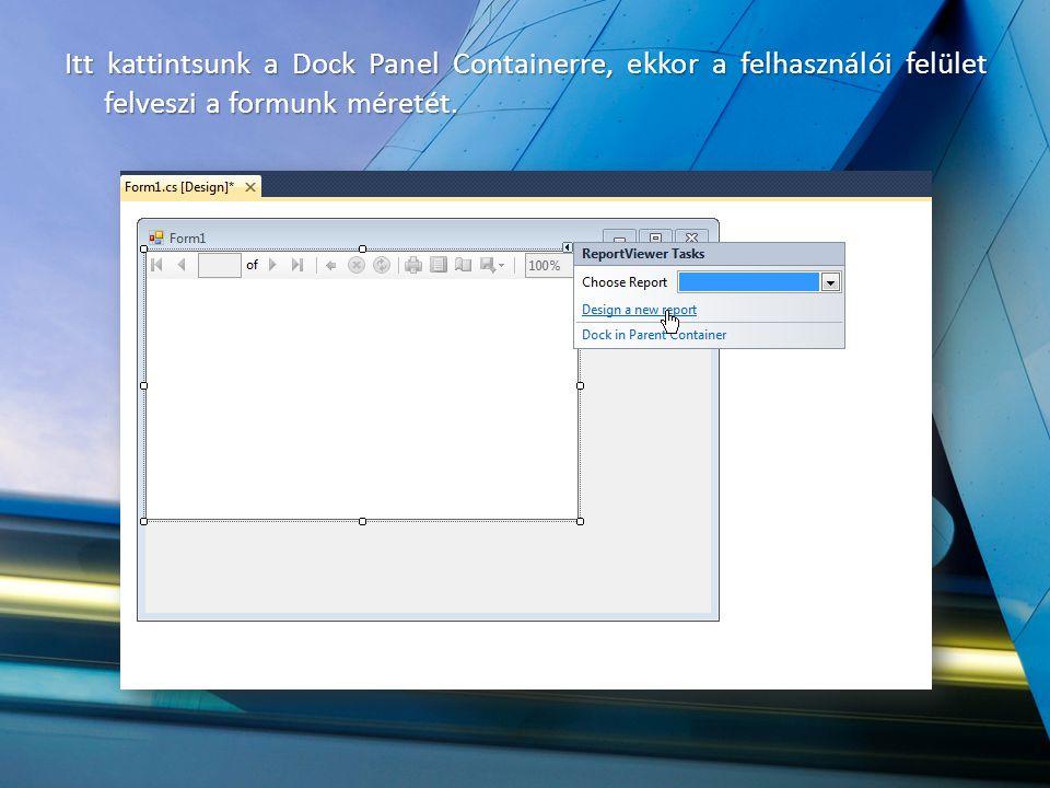 Itt kattintsunk a Dock Panel Containerre, ekkor a felhasználói felület felveszi a formunk méretét.