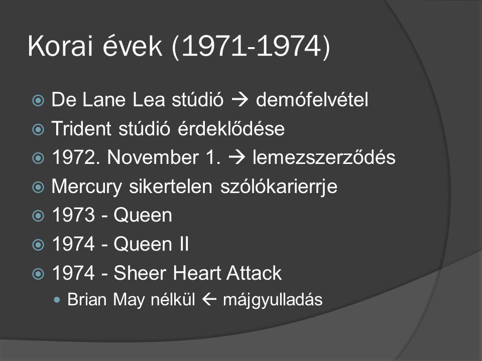 Korai évek (1971-1974)  De Lane Lea stúdió  demófelvétel  Trident stúdió érdeklődése  1972.