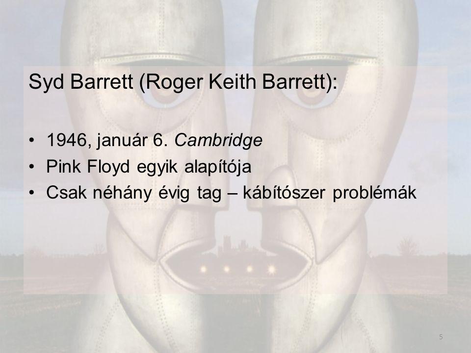 Syd Barrett (Roger Keith Barrett): 1946, január 6.