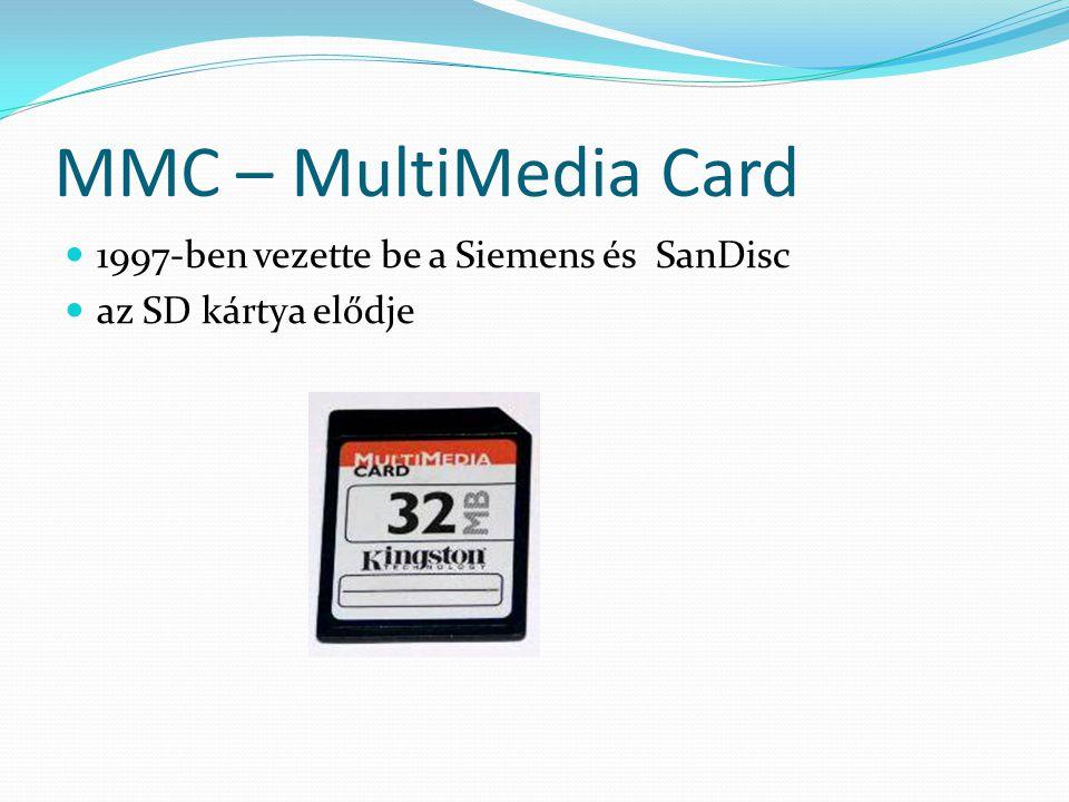 MMC – MultiMedia Card 1997-ben vezette be a Siemens és SanDisc az SD kártya elődje