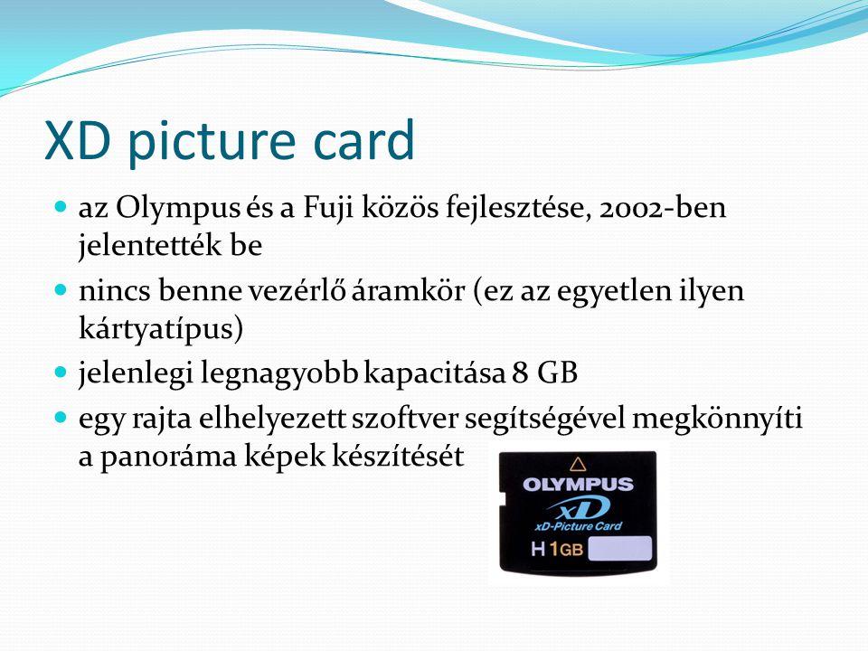 XD picture card az Olympus és a Fuji közös fejlesztése, 2002-ben jelentették be nincs benne vezérlő áramkör (ez az egyetlen ilyen kártyatípus) jelenlegi legnagyobb kapacitása 8 GB egy rajta elhelyezett szoftver segítségével megkönnyíti a panoráma képek készítését