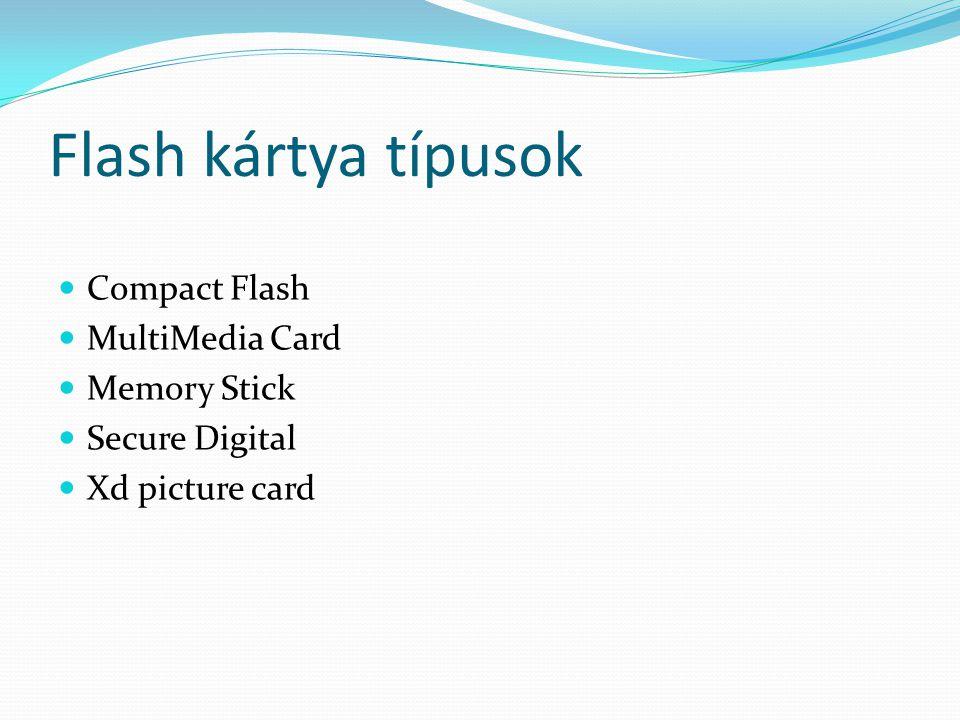 CF – Compact Flash típusai: CF-I (3,3 mm vastag), CF-II (5 mm vastag) jelenlegi legnagyobb kapacitása: 137 GB maximális olvasási sebessége: 39 MB/s maximális írási sebessége: 16 MB/s 1994-ben mutatta be a SanDisk Corporation