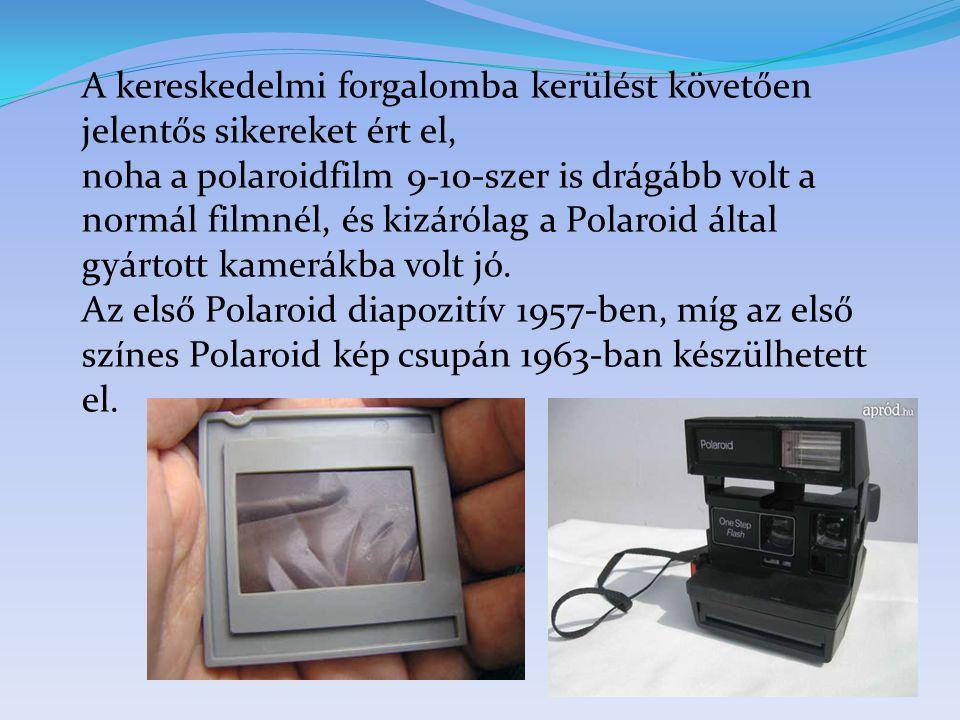 A kereskedelmi forgalomba kerülést követően jelentős sikereket ért el, noha a polaroidfilm 9-10-szer is drágább volt a normál filmnél, és kizárólag a