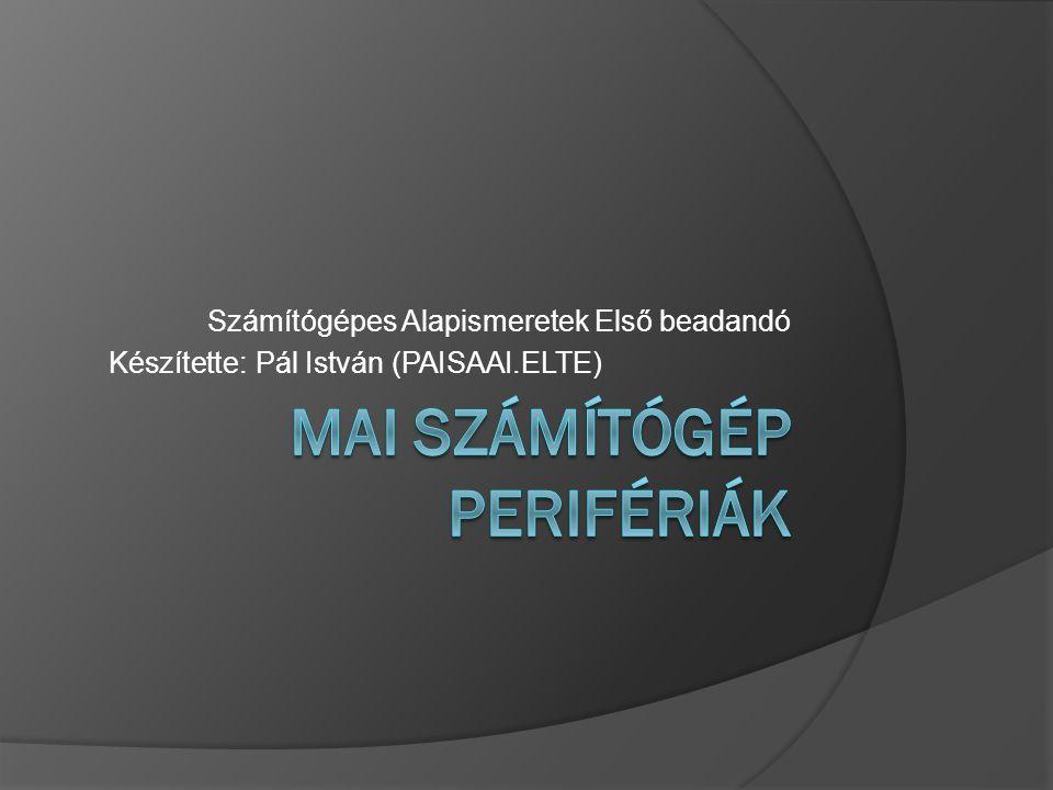Számítógépes Alapismeretek Első beadandó Készítette: Pál István (PAISAAI.ELTE)