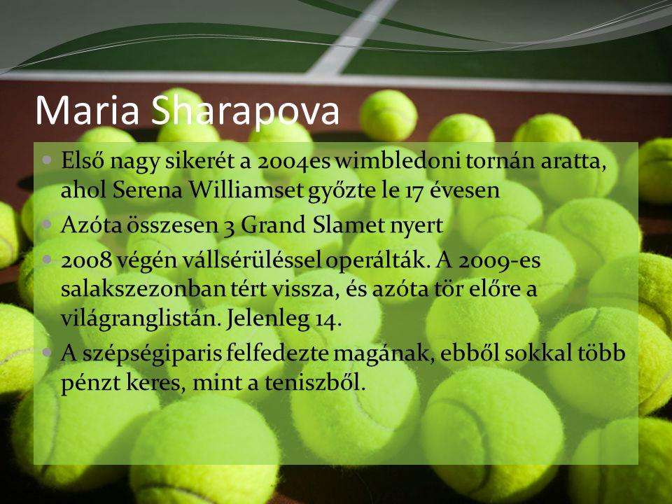 Maria Sharapova Első nagy sikerét a 2004es wimbledoni tornán aratta, ahol Serena Williamset győzte le 17 évesen Azóta összesen 3 Grand Slamet nyert 2008 végén vállsérüléssel operálták.