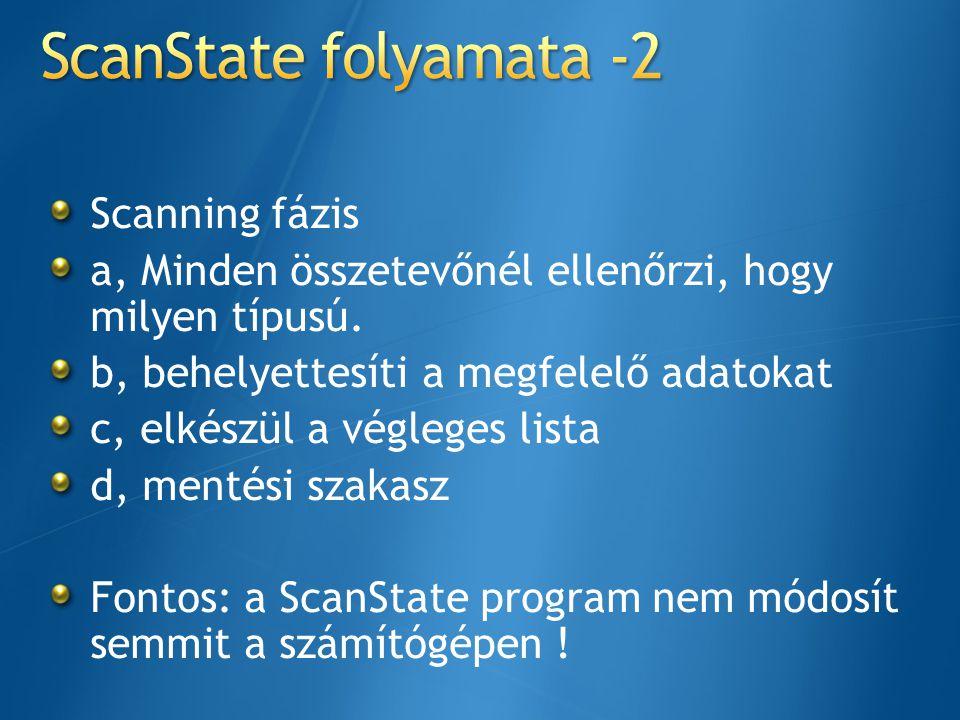 Scanstate használata: Futtatás Windows PE környezetben User állapotok gyűjtése -> Windows.old Előnyök: Nagyobb teljesítmény régi gépen is Sérült gép visszaállítása Csökken az adatmentés valószínűsége a Windows.old használatával