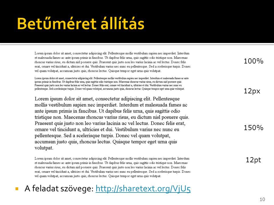  A feladat szövege: http://sharetext.org/VjU5http://sharetext.org/VjU5 10 100% 12px 150% 12pt