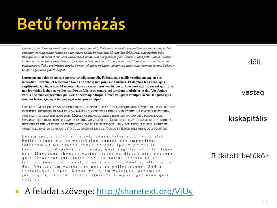  A feladat szövege: http://sharetext.org/VjU5http://sharetext.org/VjU5 11 dőlt vastag kiskapitális Ritkított betűköz