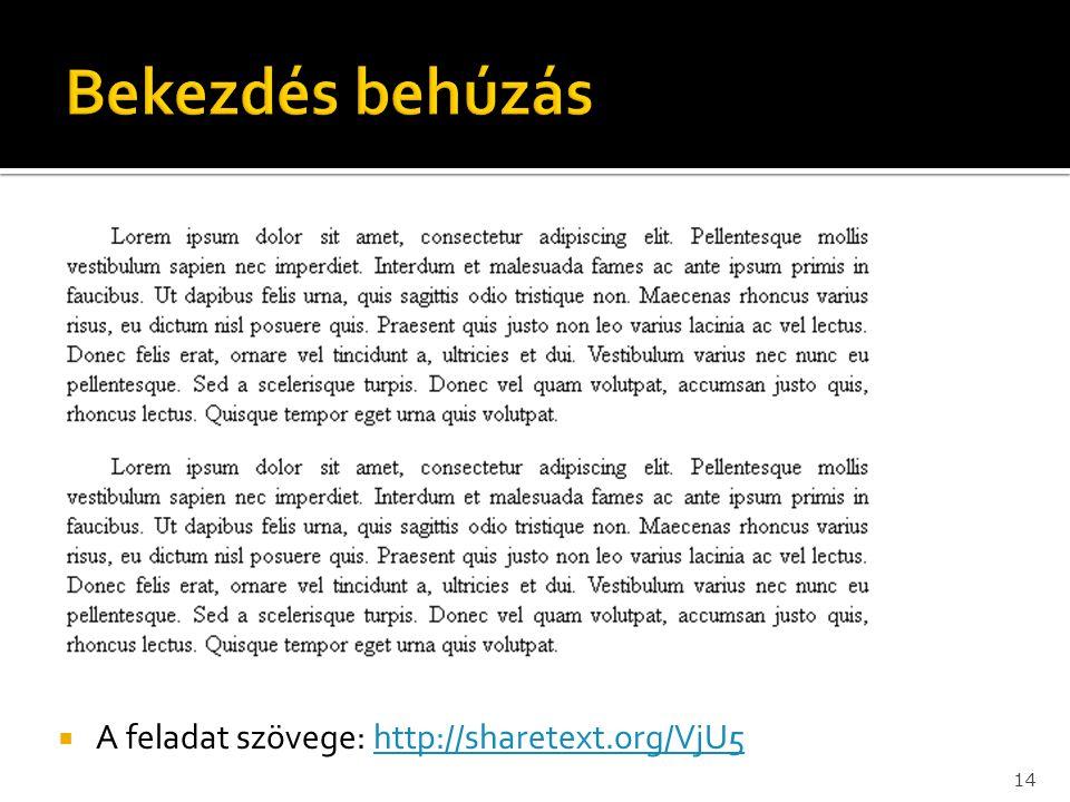  A feladat szövege: http://sharetext.org/VjU5http://sharetext.org/VjU5 14