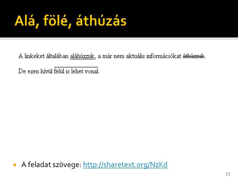  A feladat szövege: http://sharetext.org/NzKdhttp://sharetext.org/NzKd 15