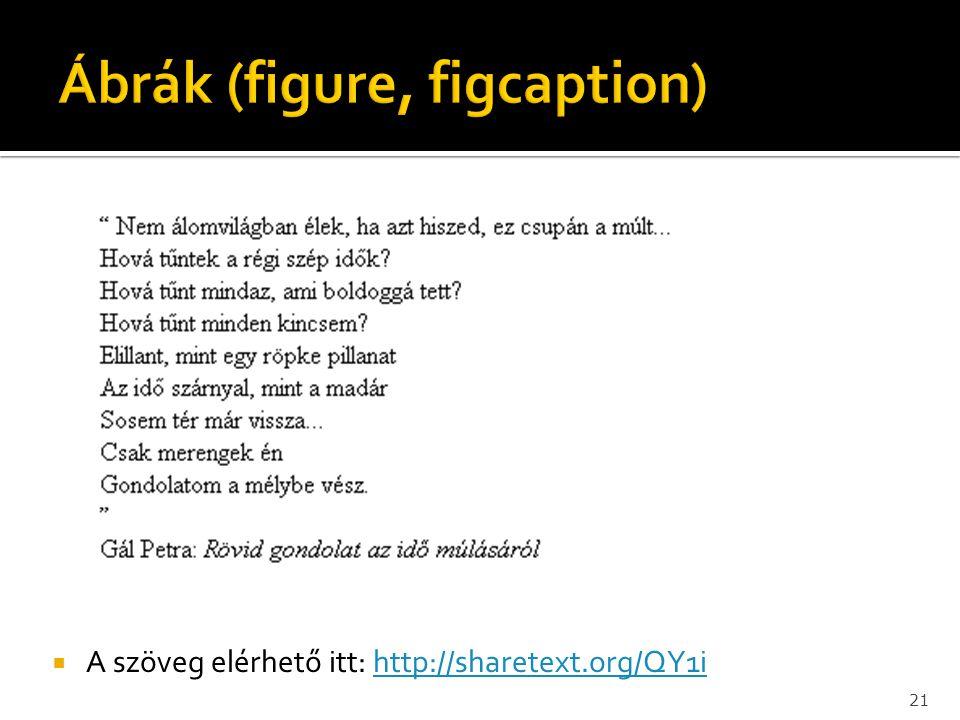 21  A szöveg elérhető itt: http://sharetext.org/QY1ihttp://sharetext.org/QY1i