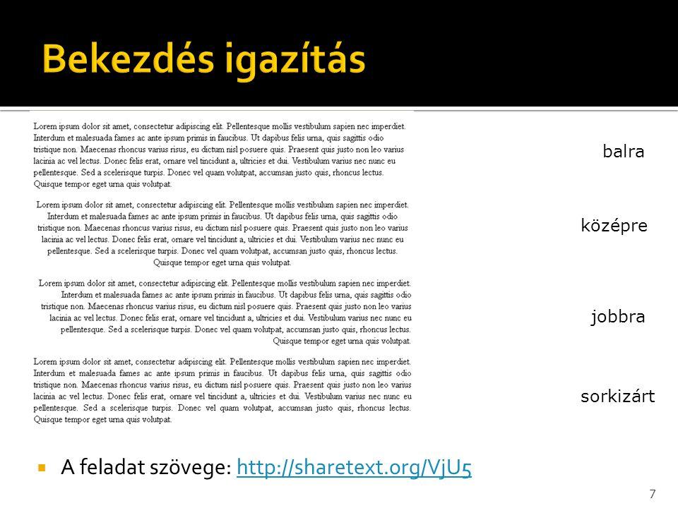  A feladat szövege: http://sharetext.org/VjU5http://sharetext.org/VjU5 7 balra középre jobbra sorkizárt