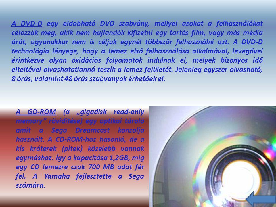 A DVD-D egy eldobható DVD szabvány, mellyel azokat a felhasználókat célozzák meg, akik nem hajlandók kifizetni egy tartós film, vagy más média árát, ugyanakkor nem is céljuk egynél többször felhasználni azt.