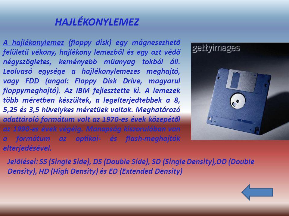 A hajlékonylemez (floppy disk) egy mágnesezhető felületű vékony, hajlékony lemezből és egy azt védő négyszögletes, keményebb műanyag tokból áll.