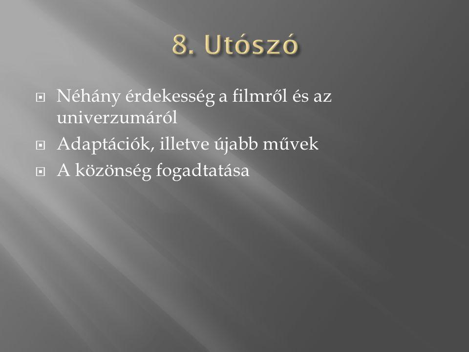  Néhány érdekesség a filmről és az univerzumáról  Adaptációk, illetve újabb művek  A közönség fogadtatása